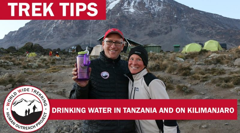 Kilimanjaro And Tanzania Drinking Water Trek Tips